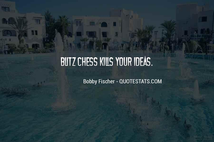 Bobby Fischer Quotes #1483049
