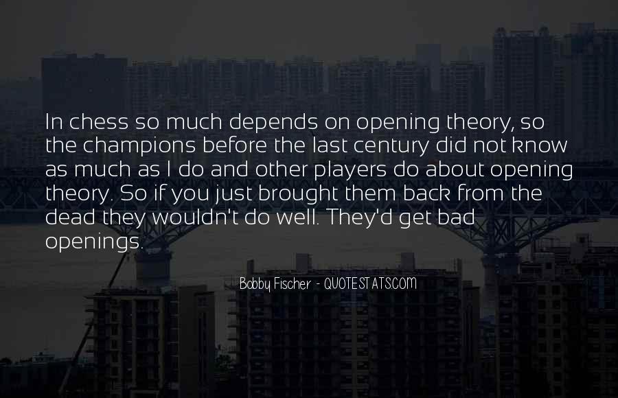 Bobby Fischer Quotes #1537473