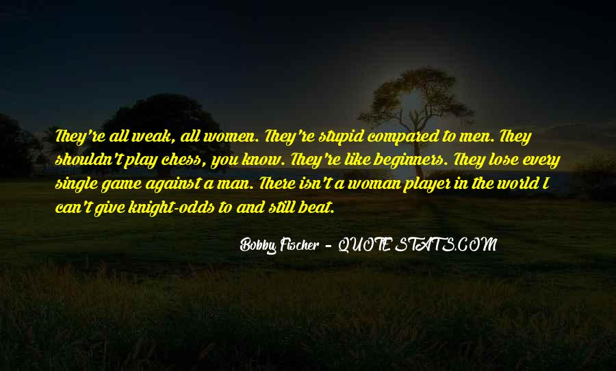 Bobby Fischer Quotes #1669594