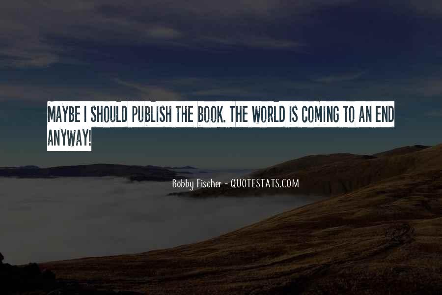 Bobby Fischer Quotes #1836281
