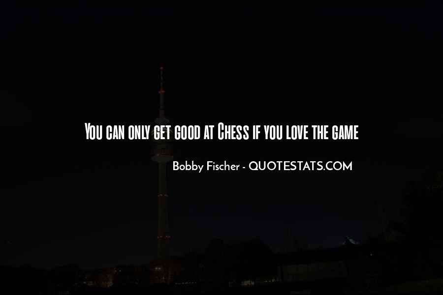 Bobby Fischer Quotes #323397