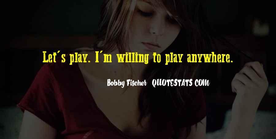 Bobby Fischer Quotes #401714