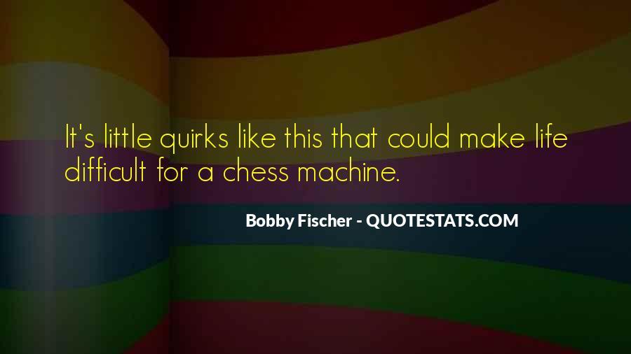 Bobby Fischer Quotes #440510