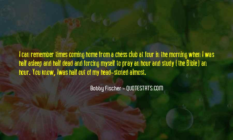 Bobby Fischer Quotes #48522