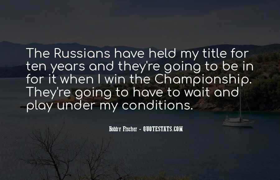 Bobby Fischer Quotes #489265
