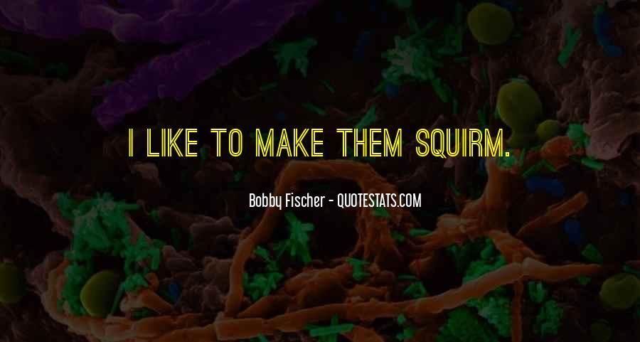 Bobby Fischer Quotes #575380