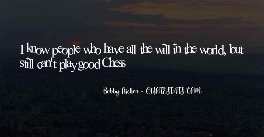 Bobby Fischer Quotes #581991