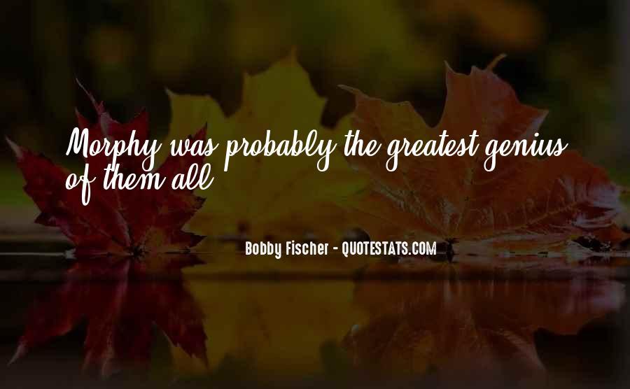Bobby Fischer Quotes #618673