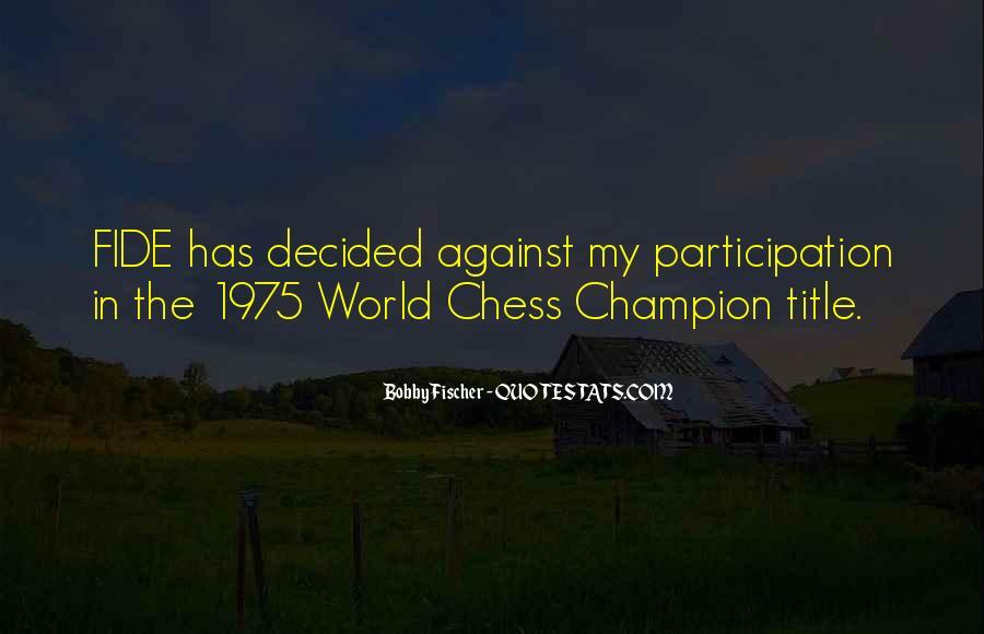 Bobby Fischer Quotes #703718