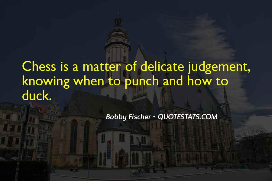 Bobby Fischer Quotes #742186