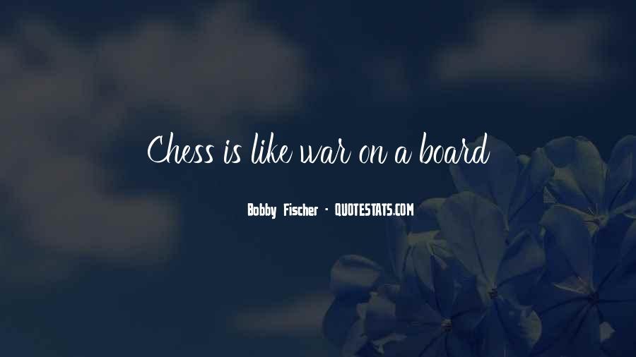 Bobby Fischer Quotes #866003
