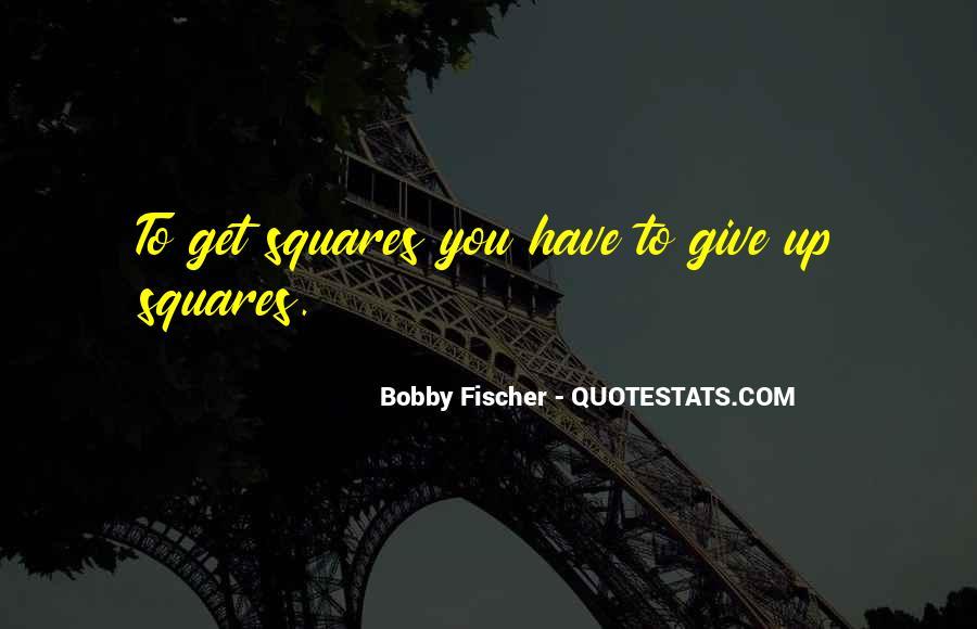 Bobby Fischer Quotes #959094