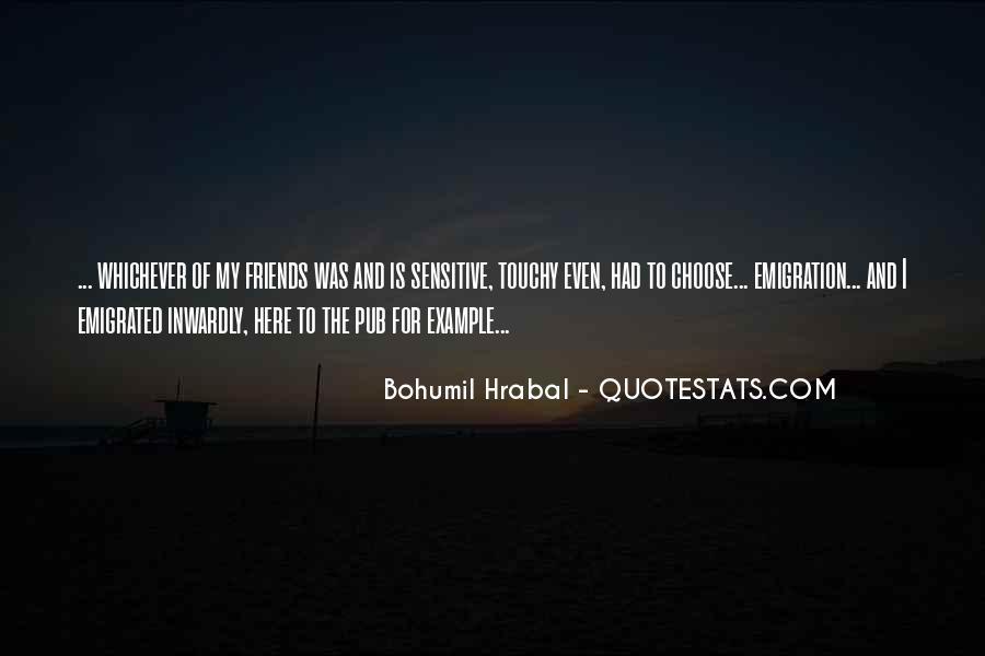 Bohumil Hrabal Quotes #1690449