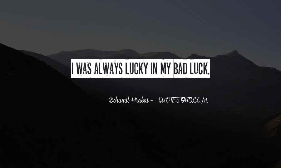 Bohumil Hrabal Quotes #268505