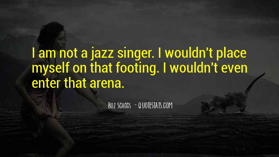 Boz Scaggs Quotes #1290112