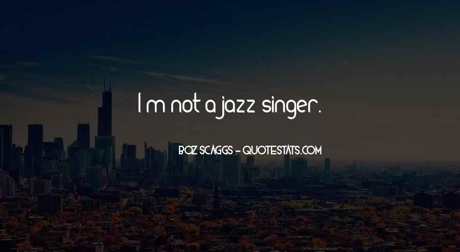 Boz Scaggs Quotes #827315