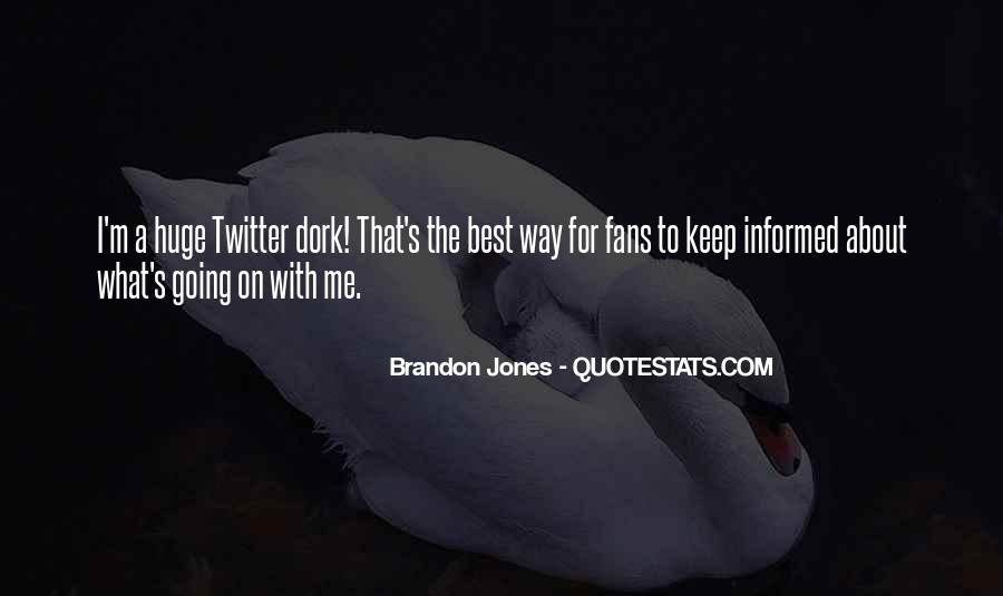 Brandon Jones Quotes #898951