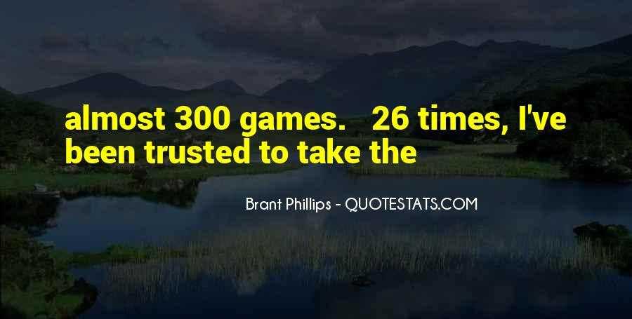 Brant Phillips Quotes #804886