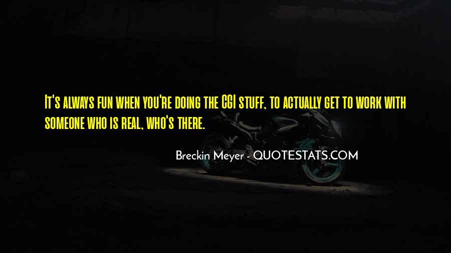 Breckin Meyer Quotes #894931