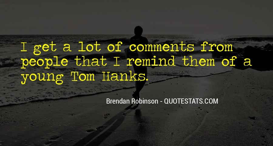 Brendan Robinson Quotes #609654