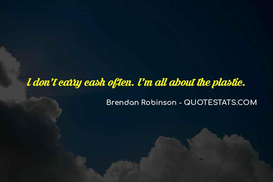 Brendan Robinson Quotes #69912