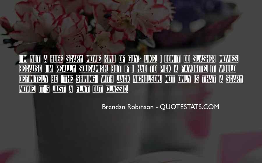 Brendan Robinson Quotes #704307