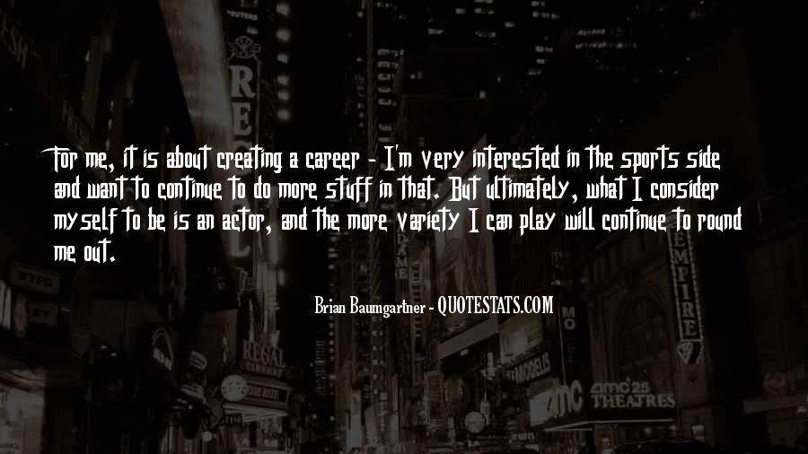 Brian Baumgartner Quotes #1714420
