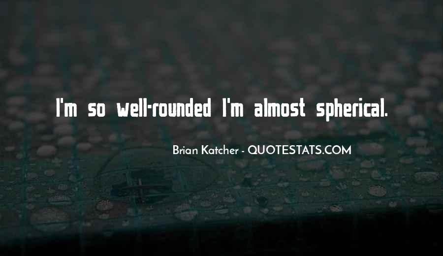 Brian Katcher Quotes #762728