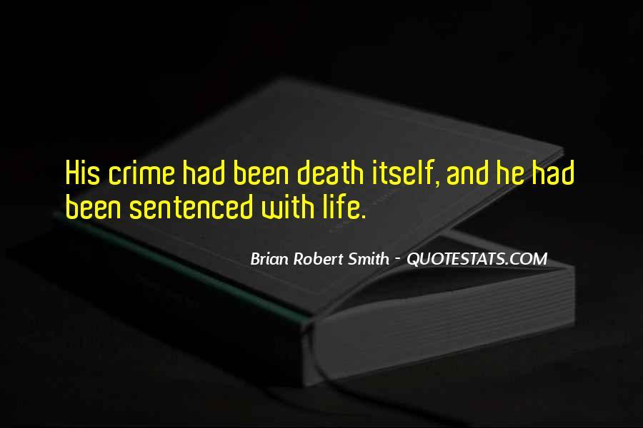 Brian Robert Smith Quotes #1773526