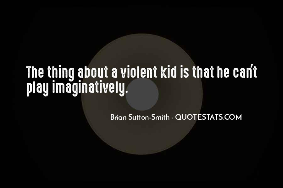 Brian Sutton-Smith Quotes #285521