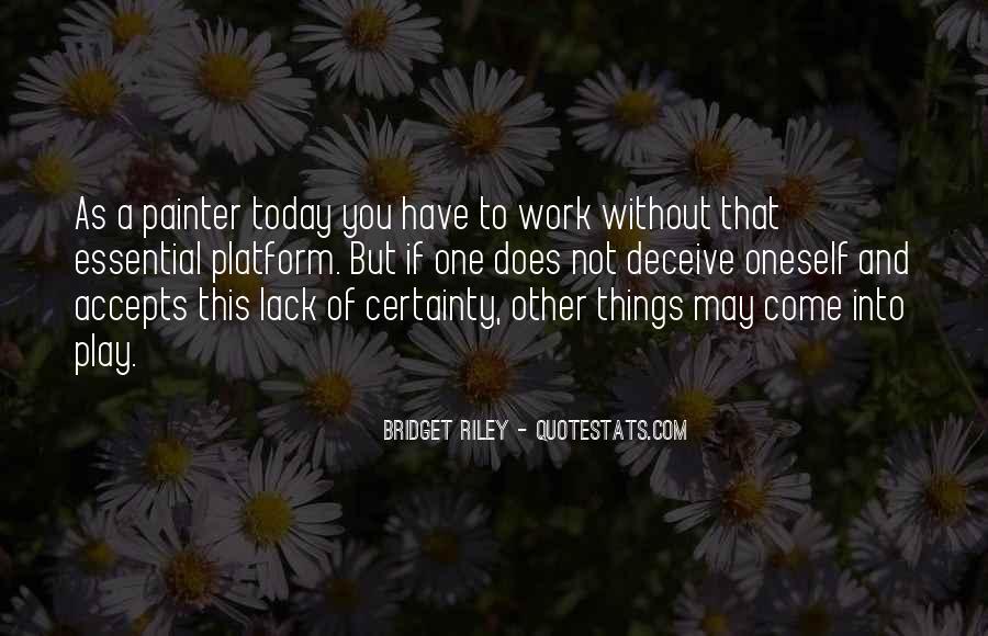 Bridget Riley Quotes #1302646