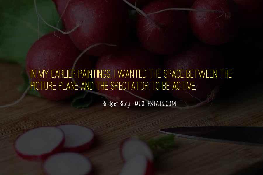 Bridget Riley Quotes #1330321