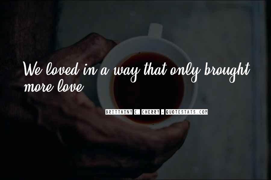 Brittainy C. Cherry Quotes #616309