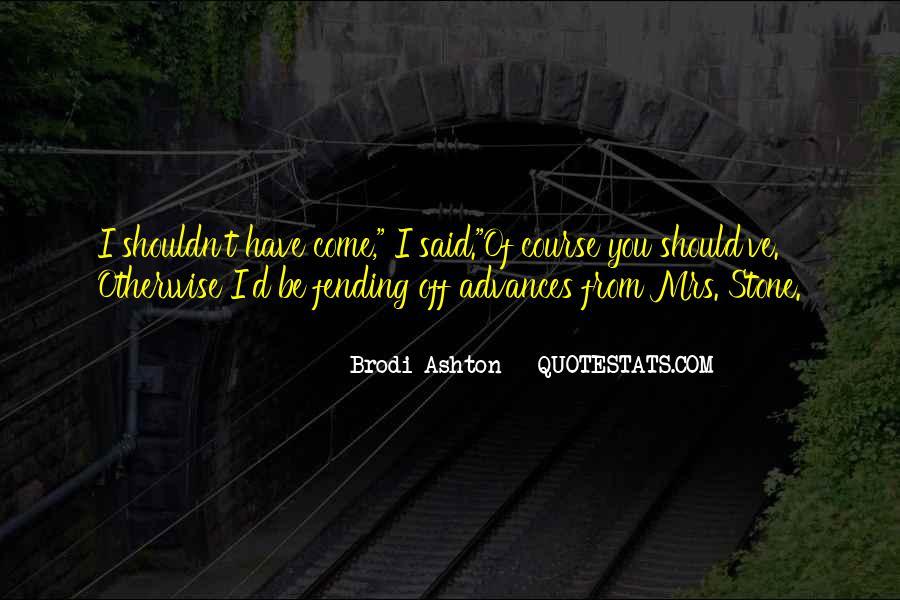 Brodi Ashton Quotes #1120007