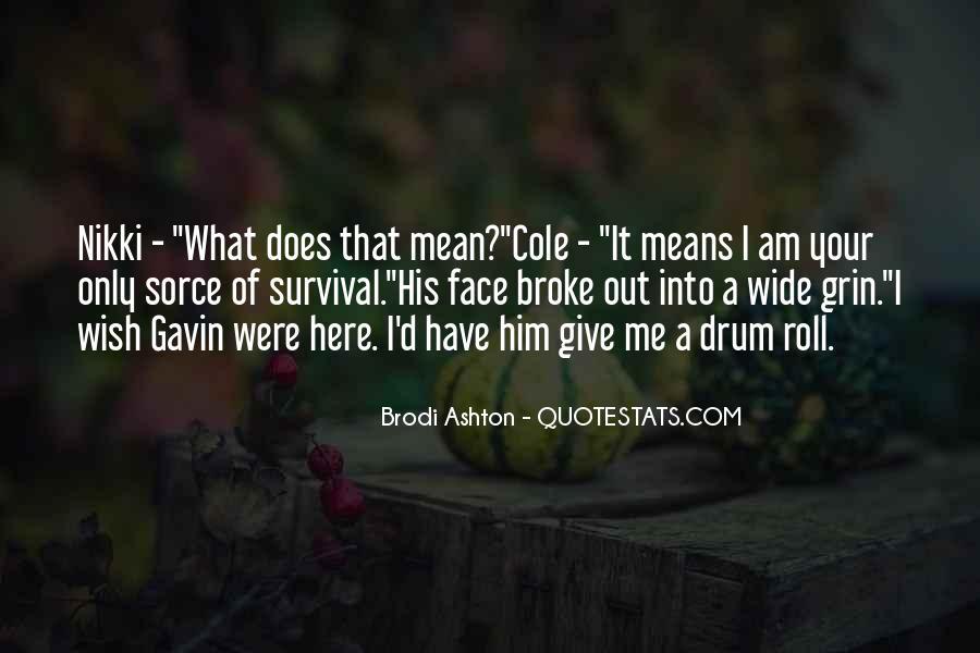 Brodi Ashton Quotes #1455144