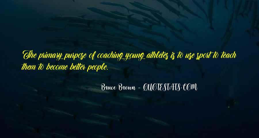Bruce Brown Quotes #848862