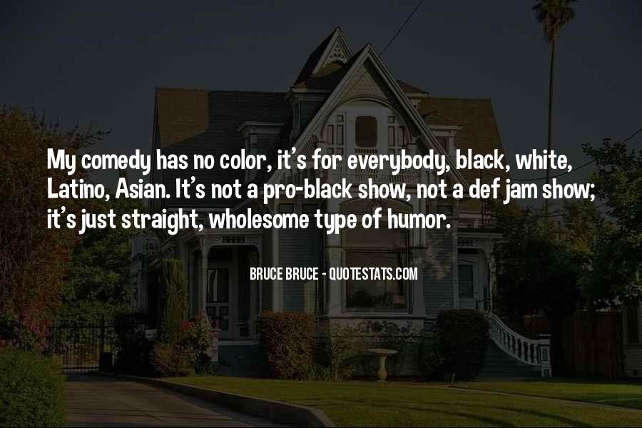 Bruce Bruce Quotes #1546270