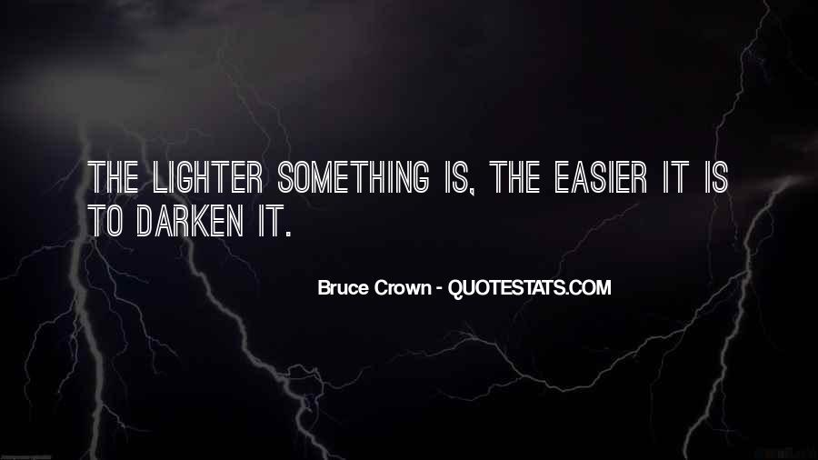 Bruce Crown Quotes #1784124