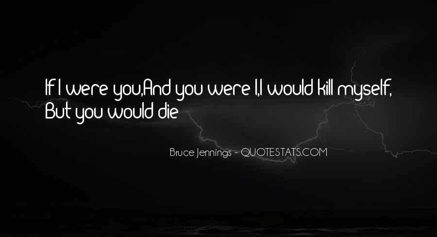Bruce Jennings Quotes #1558912
