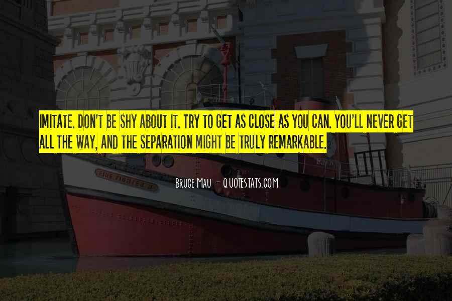 Bruce Mau Quotes #1300369