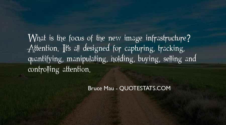 Bruce Mau Quotes #1656222