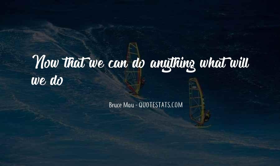 Bruce Mau Quotes #1657780