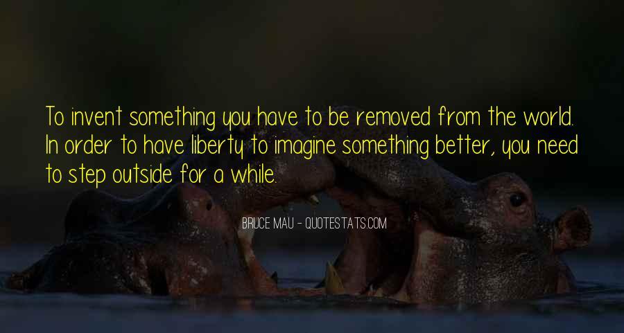 Bruce Mau Quotes #1680373