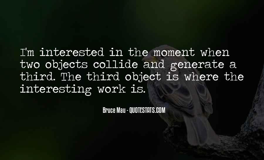 Bruce Mau Quotes #811950