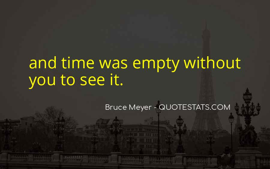 Bruce Meyer Quotes #926718