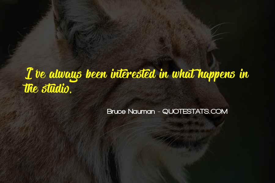 Bruce Nauman Quotes #1412242