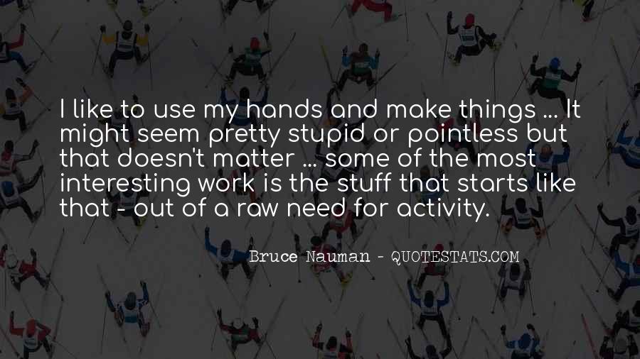 Bruce Nauman Quotes #1413075