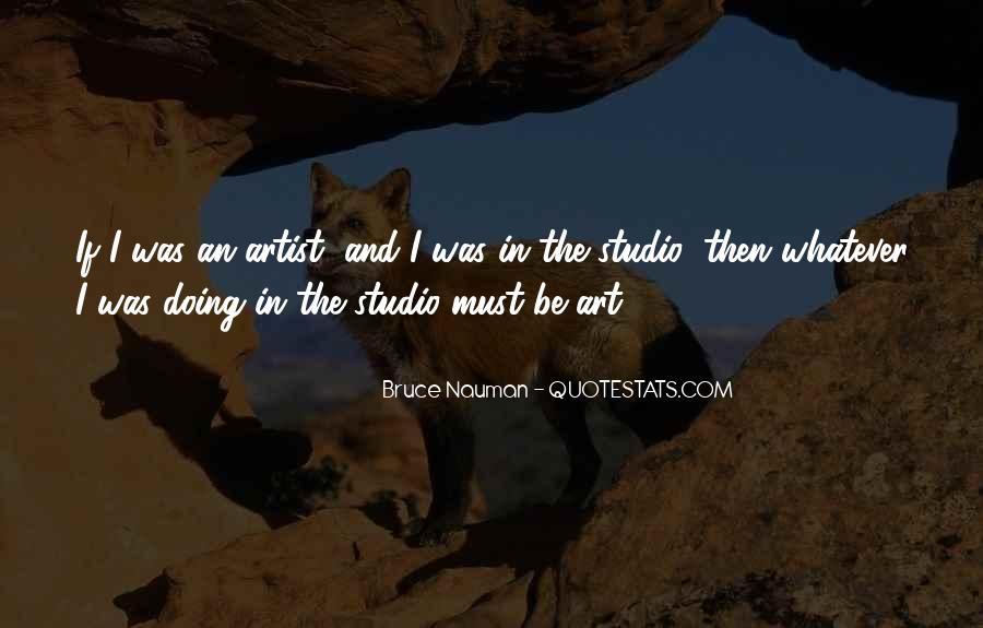 Bruce Nauman Quotes #1572651