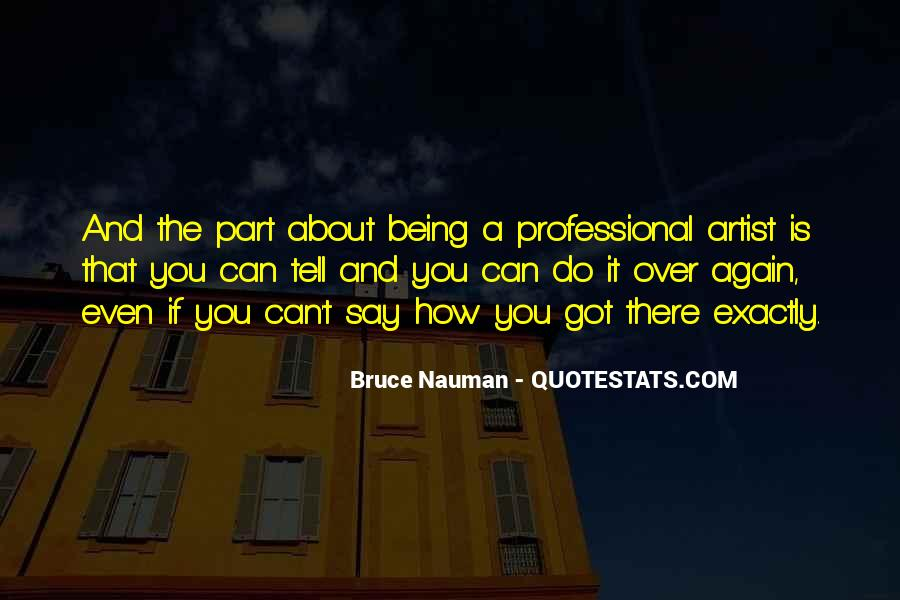 Bruce Nauman Quotes #335360