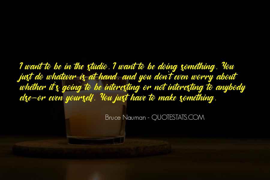 Bruce Nauman Quotes #702290